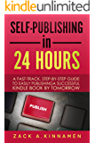 Self-Publishing Simplified: A Fast Track Step By Step Guide To Easily Publishing A Successful Kindle Book By Tomorrow