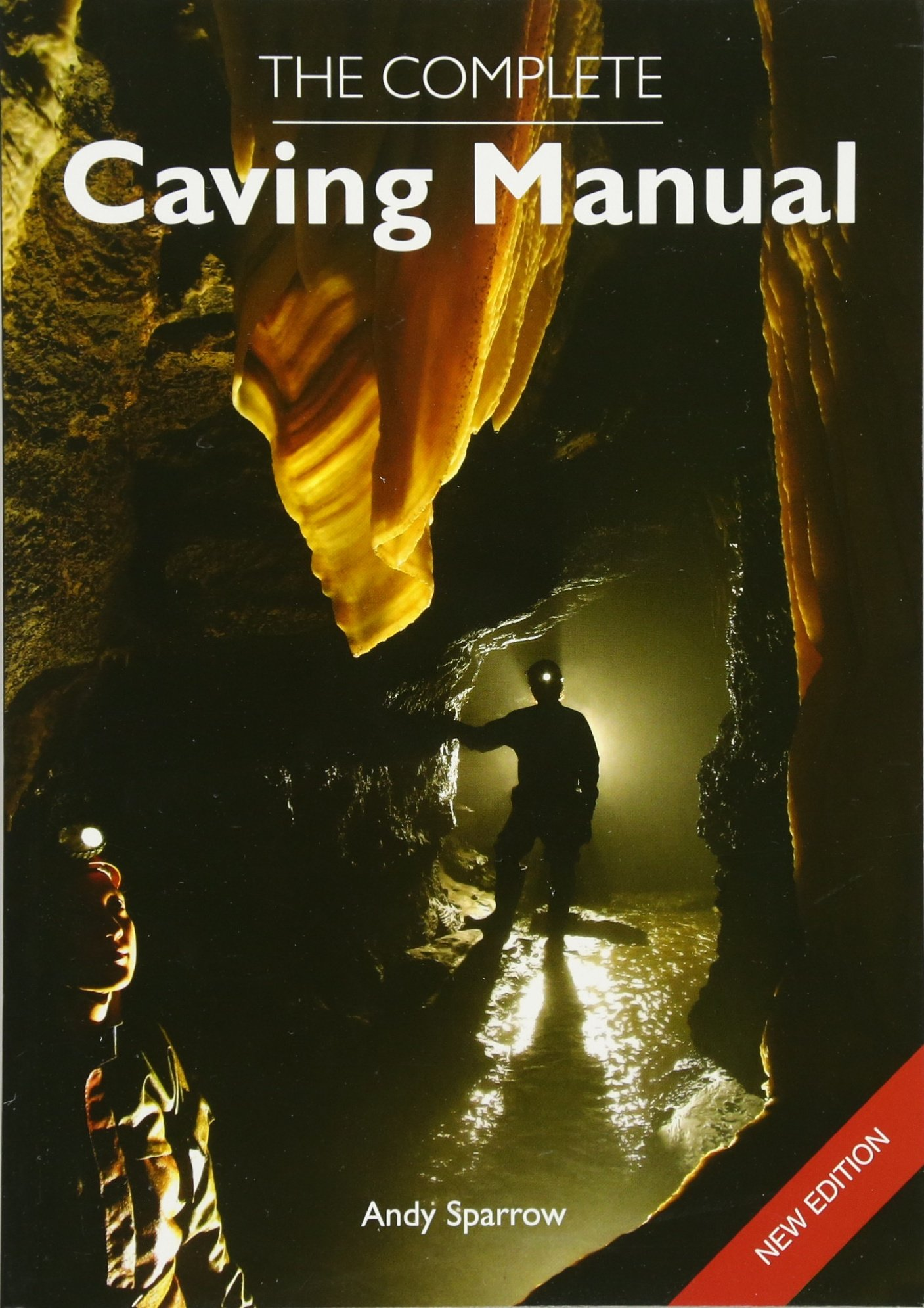 The Complete Caving Manual