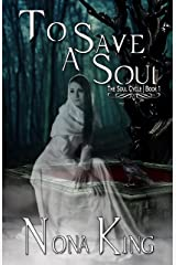 To Save a Soul (The Soul Cycle Book 1) Kindle Edition