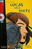 Lucas sur la route - Livre & CD audio (Lire en français facile)