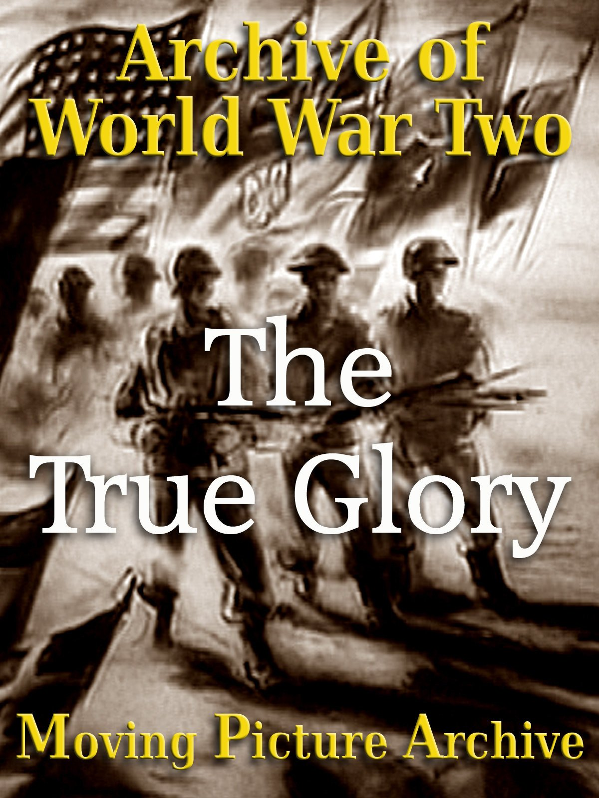 Archive of World War Two - The True Glory on Amazon Prime Video UK
