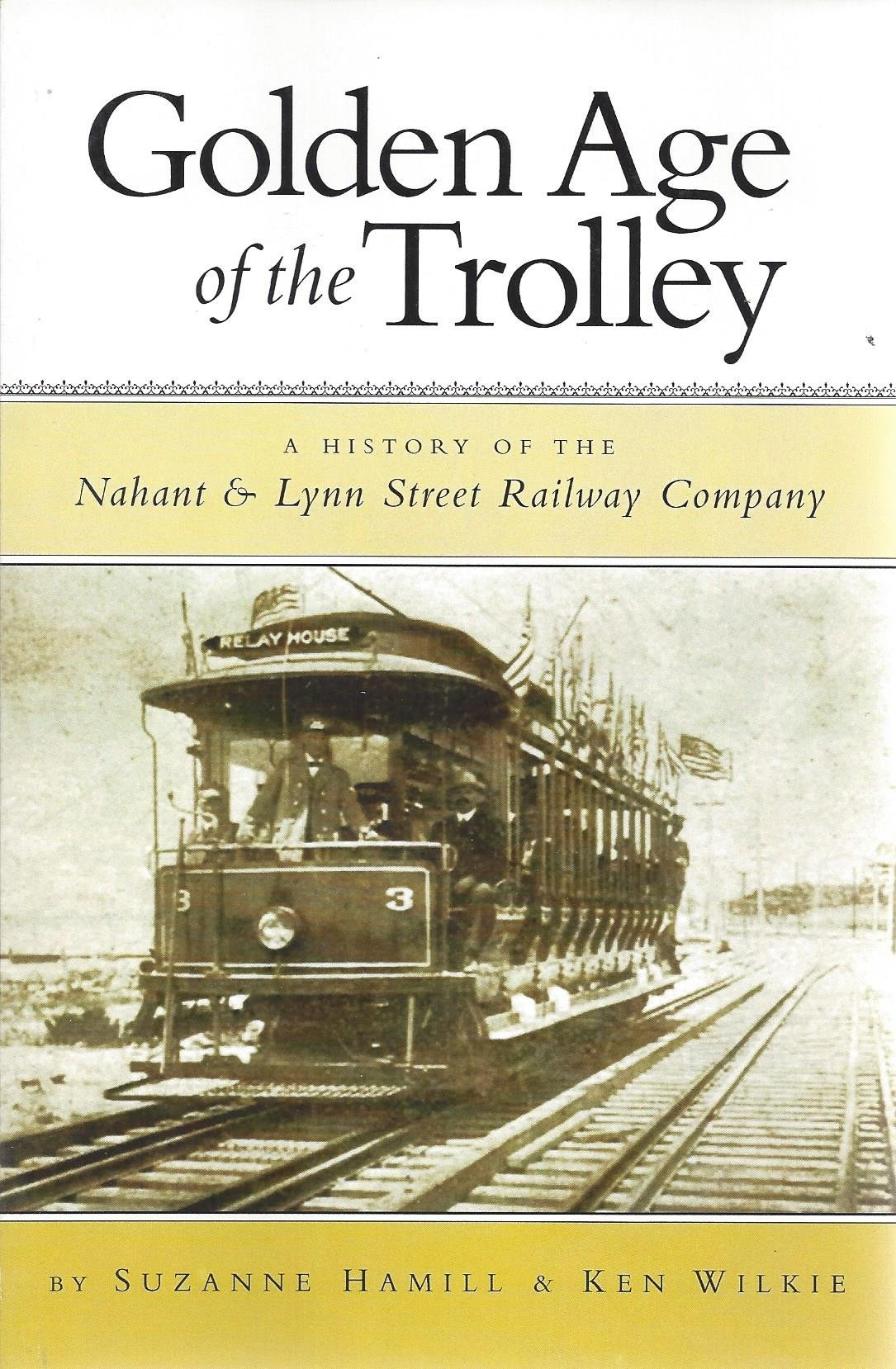 Download Golden age of the trolley: A history of the Nahant & Lynn street railwy company ebook