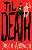 'til Death: A Madcap Private Detective Mystery... with Ghosts!