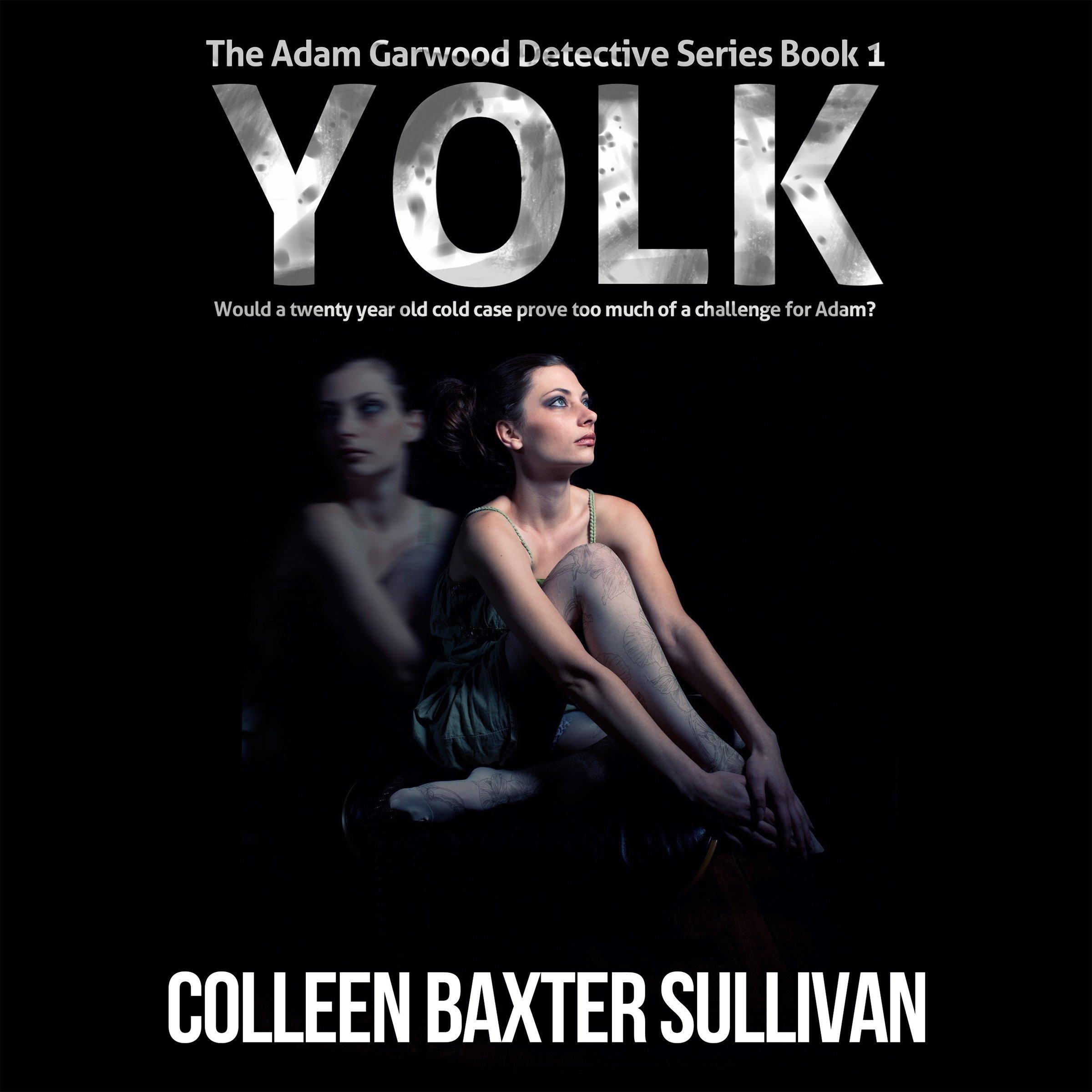 Yolk: The Adam Garwood Detective Series