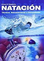 Natación. Técnica Entrenamiento Y Competición