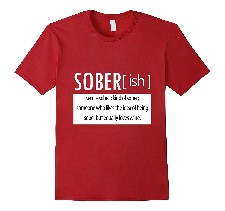 6de54d4f Funny Drinking Tee – Soberish Definition T-Shirt for Wine-CD – Canditee