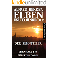 Elben und Elbenkinder - Der Zehnteiler: Elben Saga 1-10 (2700 Seiten Fantasy)