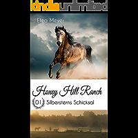 Honey Hill Ranch 01: Silbersterns Schicksal