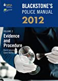Blackstone's Police Manual Volume 2: Evidence and Procedure 2012 (Blackstone's Police Manuals)