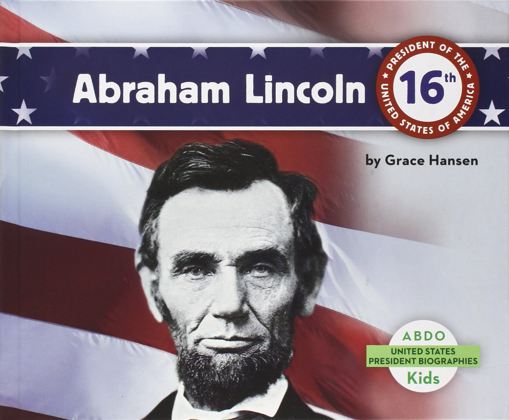 Abraham Lincoln (United States President Biographies)