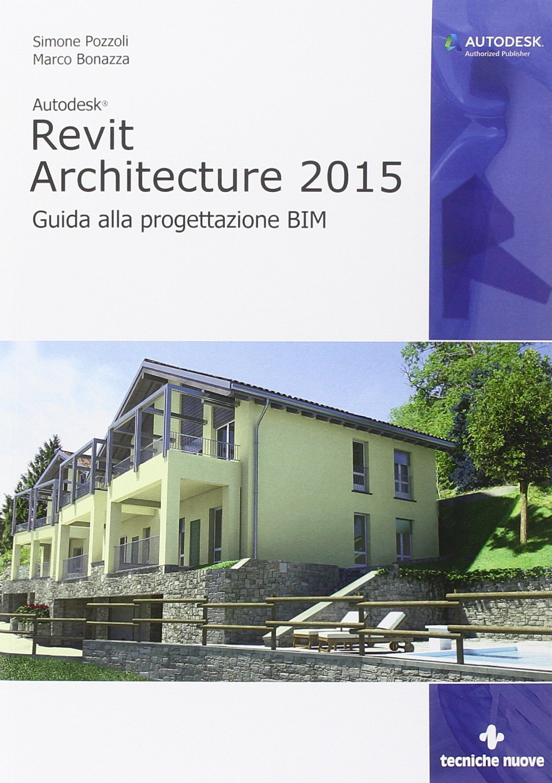 amazon it autodesk revit architecture 2015 guida alla rh amazon it