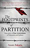 The Footprints of Partition: Narratives of Four Generations of Pakistanis and Indians