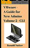 VMware - A Guide for New Admins (CLI) (English Edition)