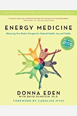 Energy Medicine: Balancing Your Body's Energies for Optimal Health, Joy, and Vitality Paperback