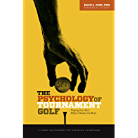 The Psychology of Tournament Golf: Playing Your Best When It Means the Most - A Game-Day Primer for Aspiring Champions (English Edition)