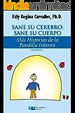 Sane Su Cerebro: Sane Su Cuerpo: Más historias de La Pandilla Interna (Estrategias clínicas en Psicoterapia nº 2) (Spanish Edition)