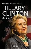 Hillary Clinton de A à Z : Les 100 mots pour comprendre son destin présidentiel