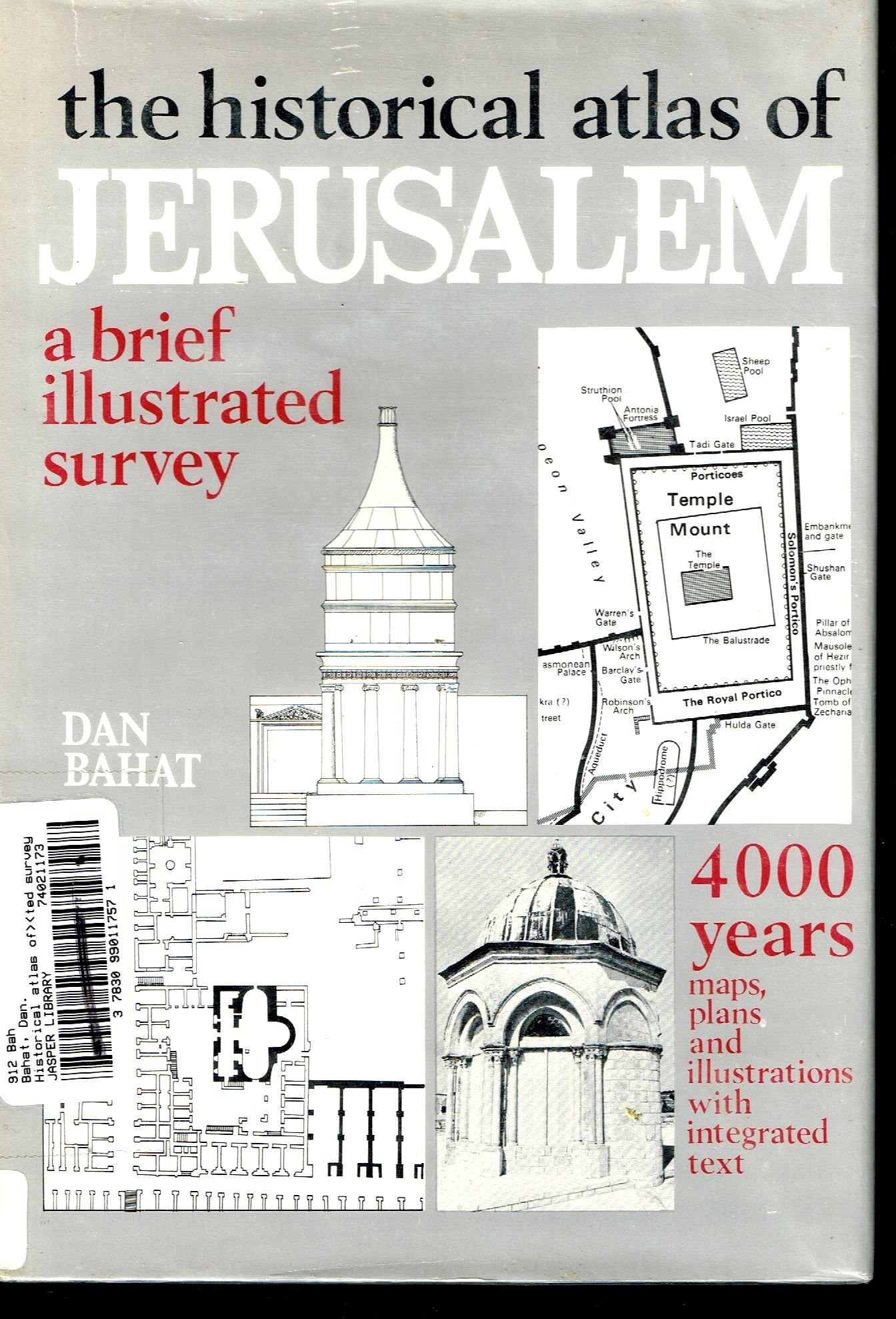 The historical atlas of Jerusalem: A brief illustrated survey