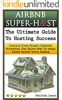 Amazon make money on airbnb how to quickly and easily earn airbnb super host the ultimate guide to hosting success unlock your homes earning fandeluxe Ebook collections