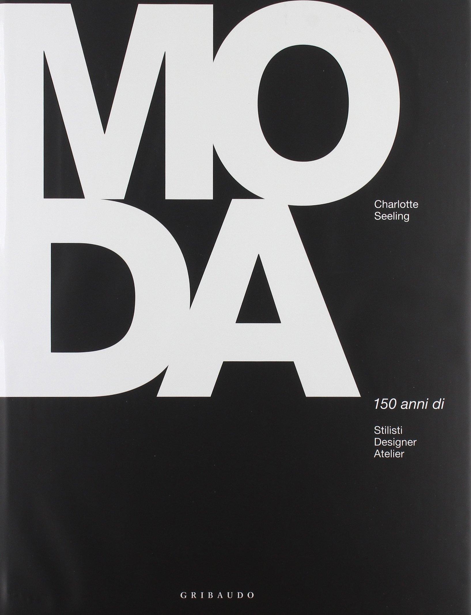 Moda. 150 anni stilisti di stilisti anni designer atelier. Ediz   0d0609