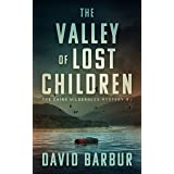 The Valley Of Lost Children: Tye Caine Wilderness Mystery #1 (Tye Caine Wilderness Mysteries)