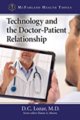 Technology and the Doctor-Patient Relationship (McFarland Health Topics) Kindle Edition