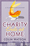 Charity Ends at Home (A Flaxborough Mystery)