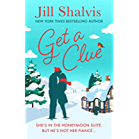 Get A Clue: A warm, funny and thrilling romance!