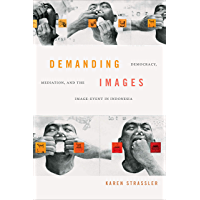 Demanding Images: Democracy, Mediation, and the Image-Event in Indonesia book cover