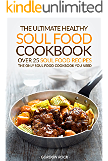 Soul food love healthy recipes inspired by one hundred years of the ultimate healthy soul food cookbook over 25 soul food recipes the only soul forumfinder Gallery