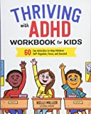 Thriving with ADHD Workbook for Kids: 60 Fun