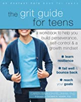 The Grit Guide For Teens: A Workbook To Help You