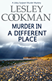 Murder in a Different Place (A Libby Sarjeant Murder Mystery Book 13)