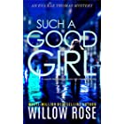 SUCH A GOOD GIRL: An urgently timely gripping mystery with a heartbreaking twist (Eva Rae Thomas Mystery Book 9)