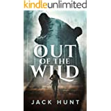 Out of the Wild: A Wilderness Survival Thriller
