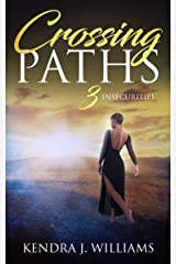 Crossing Paths 3: Insecurities Kindle Edition