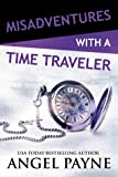 Misadventures with a Time Traveler (Volume 25)