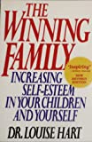 The Winning Family : Increasing Self-Esteem in Your Children and Yourself