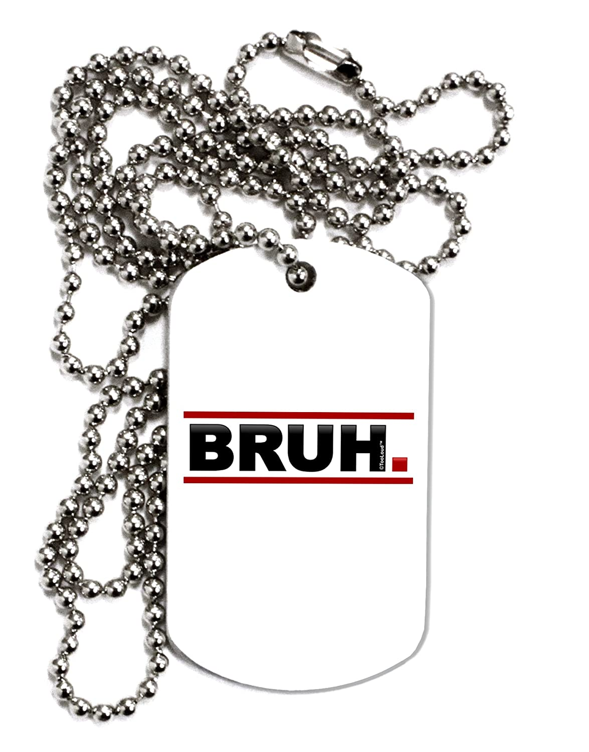 TooLoud Bruh Text Only Adult Dog Tag Chain Necklace