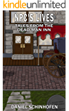 Tales from the Dead Man Inn (NPC's Lives Book 1)