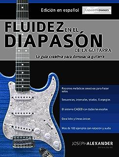 Fluidez en el diapasón de la guitarra: Edición en español (Spanish Edition)