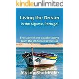 Living the Dream: in the Algarve, Portugal (The Algarve Dream Series Book 1)