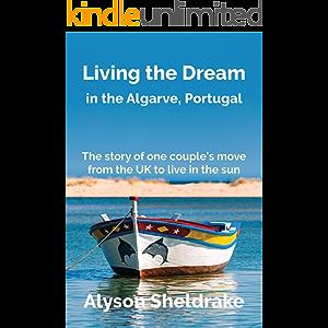 Living the Dream: in the Algarve, Portugal