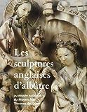 Les sculptures anglaises d'albâtre