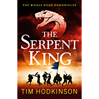 The Serpent King: A fast-paced, action-packed historical fiction novel (The Whale Road Chronicles Book 4) (English…