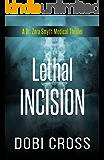 Lethal Incision: A gripping medical thriller (Dr. Zora Smyth Medical Thriller Series Book 2)