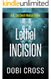 Lethal Incision: A gripping medical thriller (Dr. Zora Smyth Medical Thriller Series Book 2)