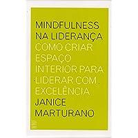 Mindfulness na Liderança. Como Criar Espaço Interior Para Liderar com Excelência