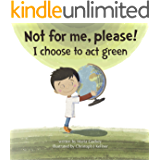 Not for me, please!: I choose to act green