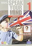 Speak your mind. Student's book-Workbook. Per le Scuole superiori. Con espansione online: 1